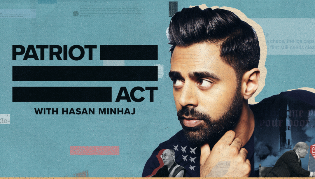 Patriot Act with Hasan Minhaj is streaming now on Netflix