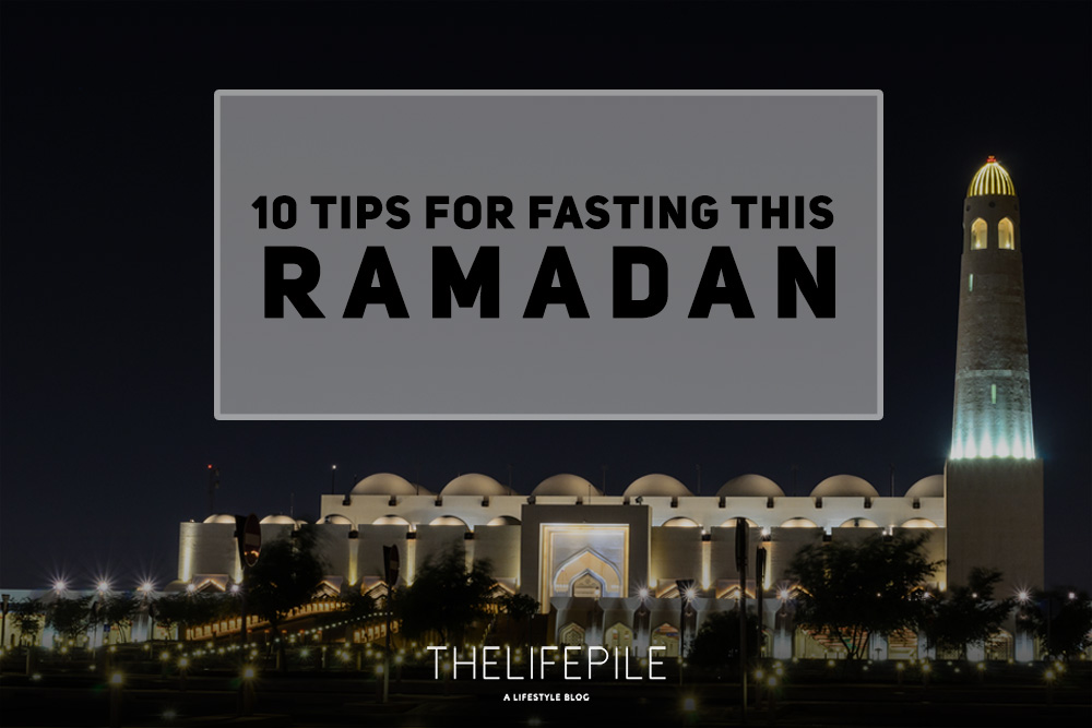 10 tips for fasting this ramadan